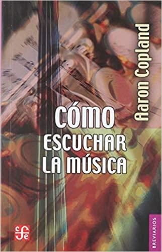 Comprar Aaron Copland - Cómo escuchar la música