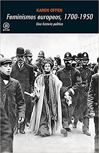 Comprar Karen Offen - Feminismos europeos, 1700-1950 - Una historia política