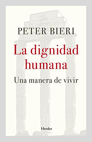 Comprar Peter Bieri - La dignidad humana
