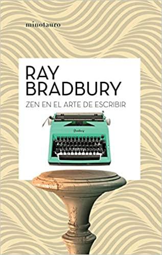Comprar Ray Bradbury - Zen en el arte de escribir