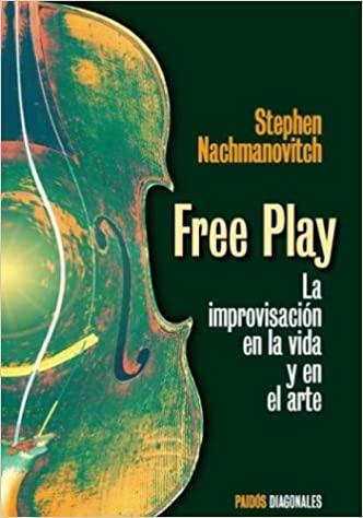 Comprar Stephen Nachmanovitch - Free Play - La improvisación en la vida y en el arte