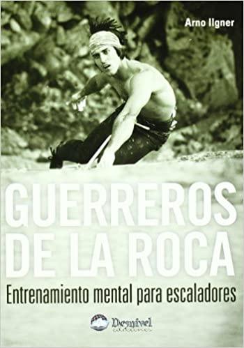 Comprar Arno Ilgner - Guerreros de la roca
