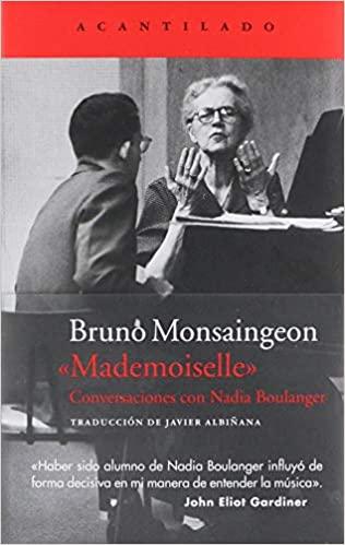 Comprar Bruno Monsaingeon - Mademoiselle, Conversaciones con Nadia Boulanger