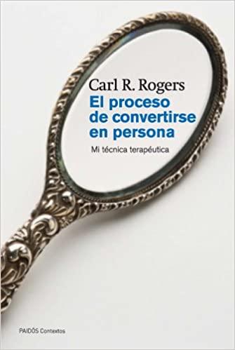 Comprar Carl R. Rogers - El proceso de convertirse en persona