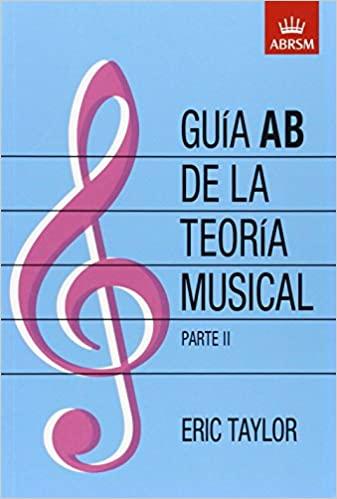 Comprar Eric Taylor - Guía AB de la teoría musical Parte 2