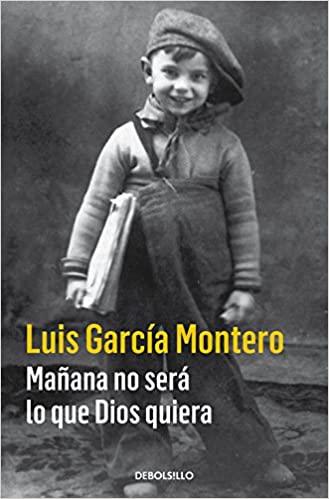 Comprar Luis García Montero - Mañana no será lo que Dios quiera